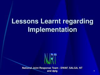 Lessons Learnt regarding Implementation