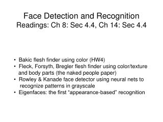 Face Detection and Recognition Readings: Ch 8: Sec 4.4, Ch 14: Sec 4.4