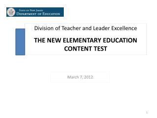 Division of Teacher and Leader Excellence THE NEW ELEMENTARY EDUCATION CONTENT TEST