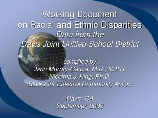 Working Document on Racial and Ethnic Disparities Data from the  Davis Joint Unified School District  compiled by Jann M