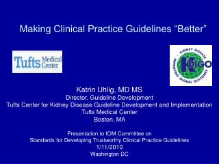 "Making Clinical Practice Guidelines ""Better"""