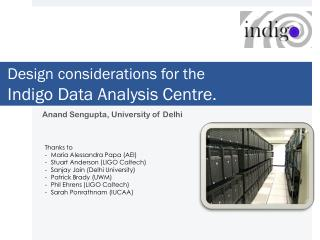 Design considerations for the  Indigo Data Analysis Centre.
