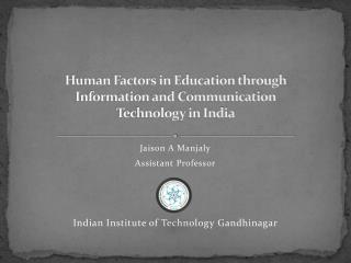 Human Factors in Education through Information and Communication  Technology in India