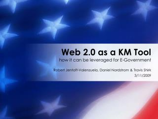 Web 2.0 as a KM Tool how it can be leveraged for E-Government