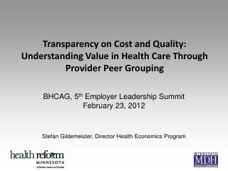 BHCAG, 5 th  Employer Leadership Summit February 23, 2012