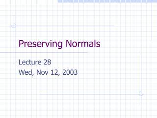 Preserving Normals
