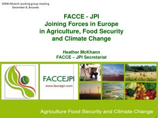 FACCE - JPI Joining Forces in Europe  in Agriculture, Food Security  and Climate Change