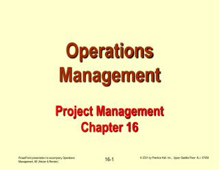 Operations Management Project Management Chapter 16