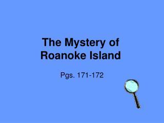 The Mystery of  Roanoke Island