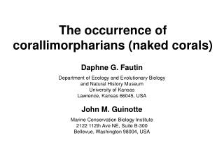 The occurrence of corallimorpharians (naked corals)