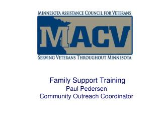 Family Support Training Paul Pedersen Community Outreach Coordinator