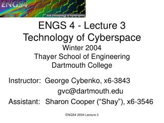 Instructor:  George Cybenko, x6-3843 			gvc@dartmouth