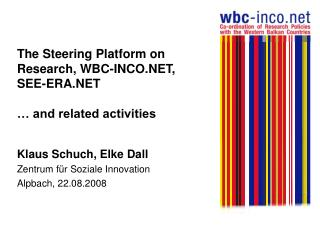The Steering Platform on Research, WBC-INCO.NET, SEE-ERA.NET … and related activities