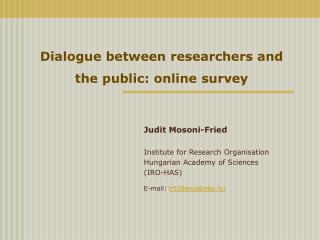 Dialogue between researchers and the public: online survey