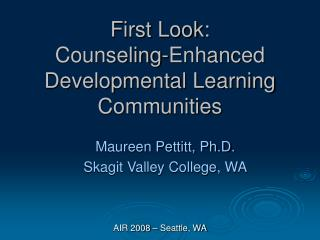 First Look: Counseling-Enhanced Developmental Learning Communities