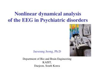 Nonlinear dynamical analysis  of the EEG in Psychiatric disorders