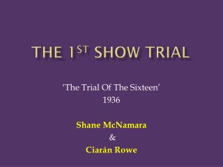 The 1 st S how Trial