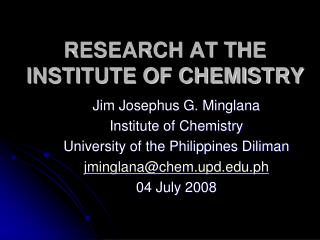 RESEARCH AT THE INSTITUTE OF CHEMISTRY