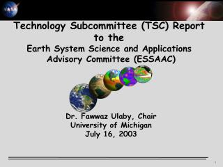 Technology Subcommittee (TSC) Report  to the  Earth System Science and Applications