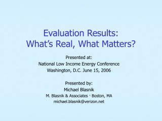 Evaluation Results: What's Real, What Matters?