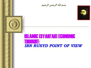 ISLAMIC (SYARI'AH) ECONOMIC THOUGHT:  IBN RUSYD POINT OF VIEW