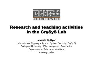 R esearch and teaching activities in  the  CrySyS  Lab