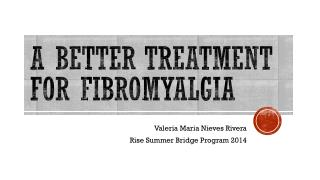 A better treatment for fibromyalgia