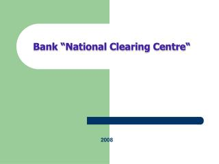 """Bank """"National Clearing Centre"""""""