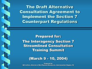 The Draft Alternative Consultation Agreement to Implement the Section 7 Counterpart Regulations
