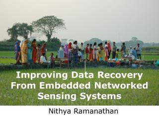 Improving Data Recovery From Embedded Networked Sensing Systems