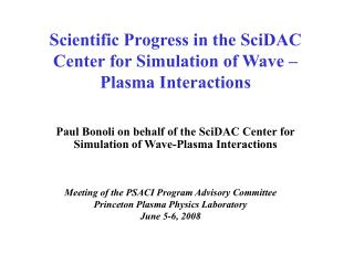 Scientific Progress in the SciDAC Center for Simulation of Wave – Plasma Interactions