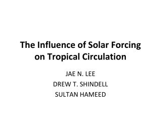 The Influence of Solar Forcing on Tropical Circulation