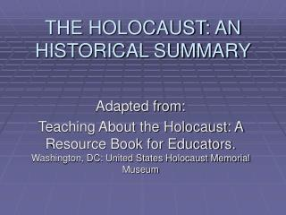THE HOLOCAUST: AN HISTORICAL SUMMARY