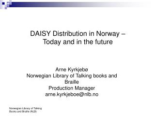 DAISY Distribution in Norway –  Today and in the future