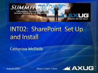 INT02:  SharePoint  Set Up and Install