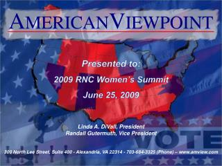 Presented to:    2009 RNC Women's Summit June 25, 2009