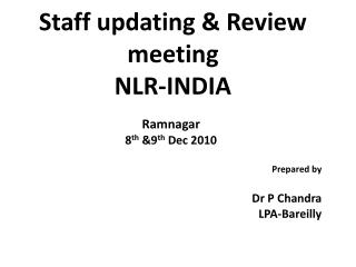 Staff updating & Review meeting NLR-INDIA