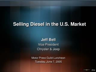 Selling Diesel in the U.S. Market