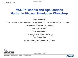 MCNPX Models and Applications Hadronic Shower Simulation Workshop