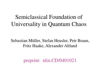 Semiclassical Foundation of Universalit y in Quantum Chaos