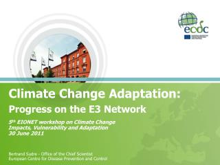 Climate Change Adaptation: Progress on the E3 Network