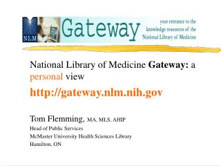 National Library of Medicine  Gateway:  a  personal  view gateway.nlm.nih