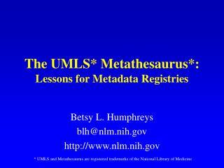 The UMLS* Metathesaurus*:  Lessons for Metadata Registries