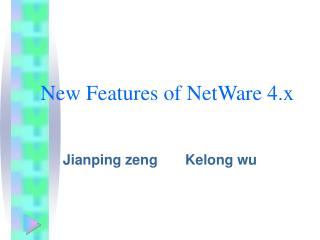 New Features of NetWare 4.x