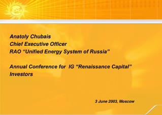 "Anatoly Chubais Chief Executive Officer RAO ""Unified Energy System of Russia"""