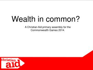A Christian Aid primary assembly for the Commonwealth Games 2014.