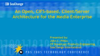 An Open, CIFS-based, Client/Server Architecture for the Media Enterprise