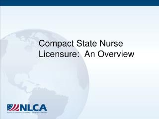 Compact State Nurse Licensure:  An Overview