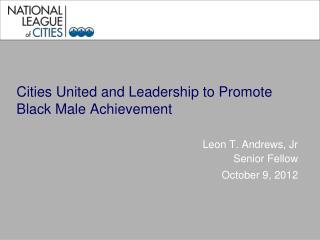 Cities United and Leadership to Promote Black Male Achievement