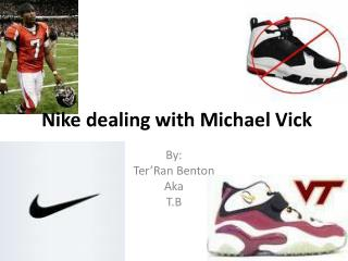 Nike dealing with Michael Vick